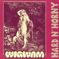 Wigwam: Hard n' horny -remastered+bonustrack-