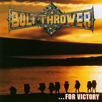 Bolt Thrower: For victory