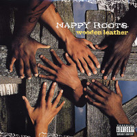 Nappy Roots: Wooden leather