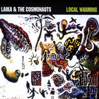 Laika & The Cosmonauts: Local warming