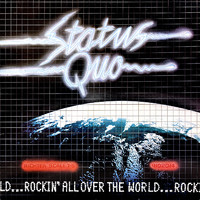 Status Quo : Rockin' All Over The World