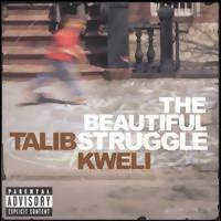 Kweli, Talib: Beautiful struggle
