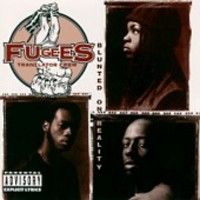 Fugees: Blunted on reality