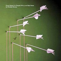 Modest Mouse : Good news for people who love bad news