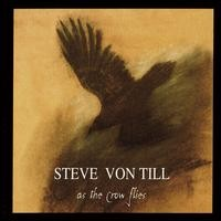 Von Till, Steve: As the Crow Flies