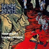 Napalm Death : Harmony corruption