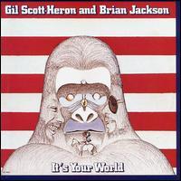 Scott-Heron, Gil: It's your world