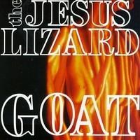 Jesus Lizard: Goat -deluxe-