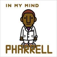 Pharrell: In my mind