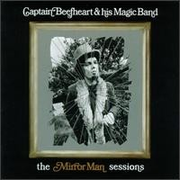 Captain Beefheart: Mirror man sessions