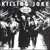 Killing Joke: Laugh? I nearly bought one!