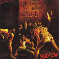 Skid Row : Slave to the grind