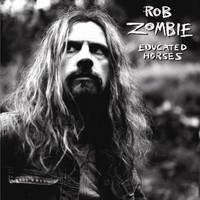 Zombie, Rob: Educated horses