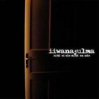 Iiwanajulma: Sitä ei ole mitä en näe