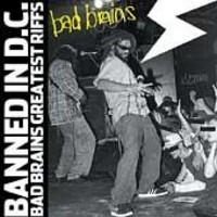 Bad Brains: Banned in D.C.: Bad Brains greatest riffs