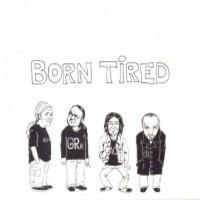 Disgrace: Born tired