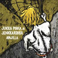 Jukka Poika: Apajilla