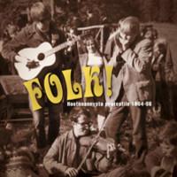 V/A: Folk! - Hootenannysta protestiin 1964-66