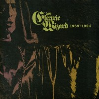 Electric Wizard: Pre -Electric Wizard 1989-1994 -digi