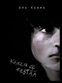 Karma, Uma: Kaiken se kestää