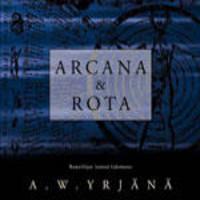 Yrjänä, A.W.: Arcana & Rota