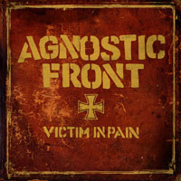 Agnostic Front: Victim In Pain / United Blood