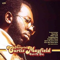 Mayfield, Curtis: The Immortal Curtis Mayfield Superfly Guy