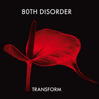 80th Disorder: Transform