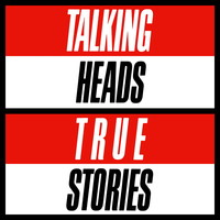 Talking Heads: True stories