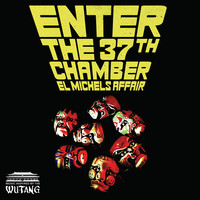 El Michels Affair: Enter the 37th chamber