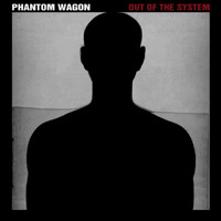 Phantom Wagon: Out of the System