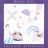 Eno, Brian: Thursday afternoon