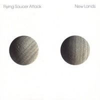 Flying Saucer Attack: New lands