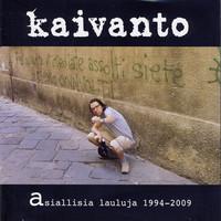 Kaivanto: Asiallisia lauluja 1994-2009