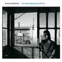 Brahem, Anouar: Astounding Eyes Of Rita