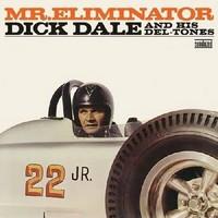 Dale, Dick: Mr. Eliminator