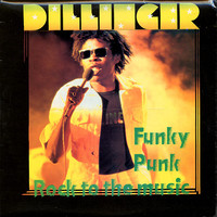Dillinger: Funky Punk / Rock To The Music