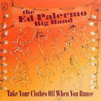 Palermo, Ed: Take Your Clothes Off When You Dance