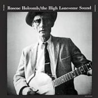 Holcomb, Roscoe: High Lonesome Sound