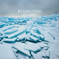 Retribution Gospel Choir: 2