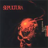 Sepultura : Beneath the remains