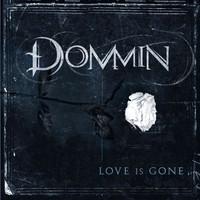 Dommin: Love is gone