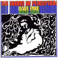 Pike, Dave: Doors of perception