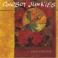 Cowboy Junkies: Black Eyed Man