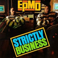 EPMD: Strictly business -Snoop Dogg approved edition