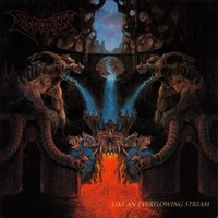 Dismember : Like An Ever Flowing Stream