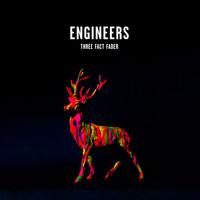 Engineers: Three Fact Fader