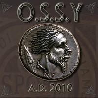 O.S.S.Y.: A.D. 2010
