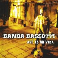 Banda Bassotti: Asi es mi vida