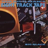 Big Black: Rich Man's 8-Track